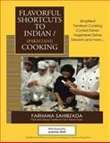 Flavorful Shortcuts to Indian/Pakistani Cooking, Farhana Sahibzada, 1494744562