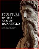 Sculpture in the Age of Donatello, , 1907804560