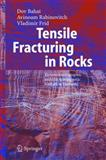 Tensile Fracturing in Rocks : Tectonofractographic and Electromagnetic Radiation Methods, Bahat, Dov and Rabinovitch, Avinoam, 3540214569