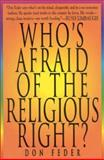 Who's Afraid of the Religious Right?, Don Feder, 0895264560
