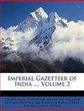 Imperial Gazetteer of India, William Stevenson Meyer and William Wilson Hunter, 1149074566