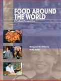 Food Around the World : A Cultural Perspective, McWilliams, Margaret and Heller, Holly, 0130944564