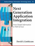 Next Generation Application Integration : From Simple Information to Web Services, Linthicum, David S., 0201844567