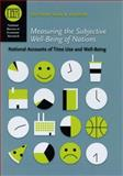 Measuring the Subjective Well-Being of Nations : National Accounts of Time Use and Well-Being, , 0226454568