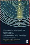 Residential Interventions for Children, Adolescents, and Families : A Best Practice Guide, , 0415854563