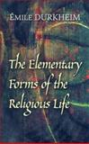 The Elementary Forms of the Religious Life, Emile Durkheim, 0486454568