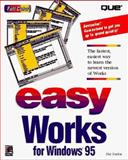 Easy Works for Windows 95, Que Publishing Staff, 0789704560
