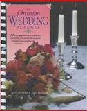 The Christian Wedding Planner, Ruth Muzzy and R. Kent Hughes, 0842304568