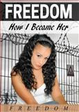 Freedom : How I Became Her, Freedom, 0988554569