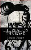 The Real on the Road, James Fritz, 1478364564