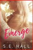 Emerge, S.E.Hall, 1484994566