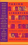 Taking Liberties : Gay Men's Essays on Politics, Culture and Sex, , 1563334569