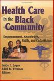 Health Care in the Black Community 9780789004567