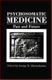 Psychosomatic Medicine : Past and Future, , 1468454560