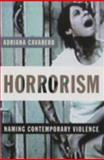 Horrorism : Naming Contemporary Violence, Cavarero, Adriana, 0231144563
