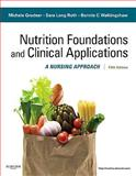 Nutritional Foundations and Clinical Applications : A Nursing Approach, Grodner, Michele and Long Roth, Sara, 0323074561
