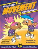 Teaching Movement Education, Karen Weiller Abels and Jennifer M. Bridges, 0736074562