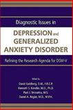 Diagnostic Issues in Depression and Generalized Anxiety Disorder : Refining the Research Agenda for DSM-V, , 089042456X