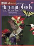 Ortho's All about Attracting Hummingbirds and Butterflies, Ortho, 0897214560