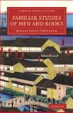 Familiar Studies of Men and Books, Stevenson, Robert  Louis, 1108074561