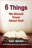 6 Things We Should Know about God Participant Book, Tom Berlin, 1426794568