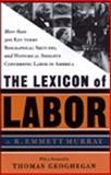 The Lexicon of Labor, R. Emmett Murray, 1565844564