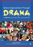 School Improvement Through Drama : A Creative Whole Class, Whole School Approach, Baldwin, Patrice, 1855394561