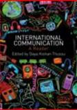 International Communication: A Reader : A Reader, Thussu, Daya, 041544456X