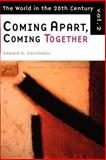 Coming Apart, Coming Together Vol. 2 : The World in the Twentieth Century, Kantowicz, Edward R., 0802844561