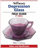 Warman's Depression Glass Field Guide, Ellen Schroy, 1440234566