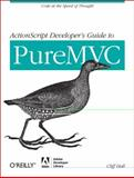 ActionScript Developer's Guide to PureMVC, Hall, Cliff, 1449314562