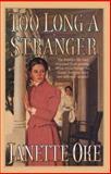 Too Long a Stranger, Janette Oke, 155661456X