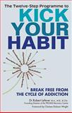 The Twelve-Step Programme to Kick Your Habit, Robert Lefever, 1780974566