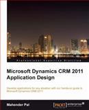 Microsoft Dynamics CRM 2011 Application Design, Mahender Pal, 1849684561