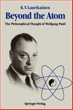 Beyond the Atom : The Philosophical Thought of Wolfgang Pauli, Laurikainen, Kalervo V., 3540194568