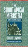 The Shoot Apical Meristem : Its Growth and Development, Lyndon, R. F., 0521404576