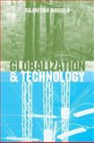 Globalization and Technology : Interdependence, Innovation Systems and Industrial Policy, Philip, George D. E. and Narula, Rajneesh, 074562457X