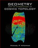 Geometry with an Introduction to Cosmic Topology, Hitchman, Michael P., 0763754579