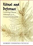 Ritual and Deference : Extending Chinese Philosophy in a Comparative Context, Neville, Robert Cummings, 0791474577
