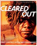 Cleared Out : First Contact in the Western Desert, Davenport, Sue and Johnson, Peter, 0855754575