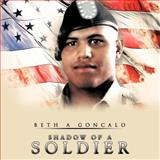 Shadow of a Soldier, Beth A. Goncalo, 1463444575