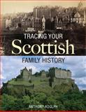 Tracing Your Scottish Family History, Anthony Adolph, 1554074576