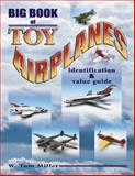 Big Book of Toy Airplanes, W. Tom Miller, 1574324578