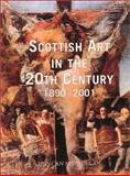 Scottish Art in the 20th Century, 1890-2001, Duncan Macmillan, 1840184574