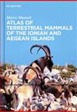 Atlas of Terrestrial Mammals of the Ionian and Aegean Islands, Masseti, Marco, 3110254573