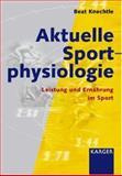 Aktuelle Sportphysiologie : Leistung und Ernahrung im Sport, Knechtle, Beat, 3805574576