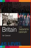 Britain in the Twentieth Century, Cawood, Ian, 0415254574