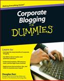 Corporate Blogging for Dummies, Douglas Karr and Chantelle Flannery, 0470604573