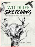 Wildlife Sketching, Frank Lohan, 0486474577