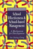 School Effectiveness and School-Based Management : A Mechanism for Development, Cheng, Yin-Cheong, 0750704578